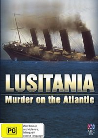 Lusitania - vrazda v Atlantiku / Lusitania: Murder on the Atlantic (2007)(CZ) = CSFD 71%
